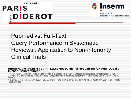 Pubmed vs. Full-Text Query Performance in Systematic Reviews : Application to Non-inferiority Clinical Trials André Nguyen Van Nhieu 1, 2, Katet Moez 1,