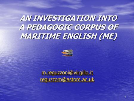 1 AN INVESTIGATION INTO A PEDAGOGIC CORPUS OF MARITIME ENGLISH (ME)