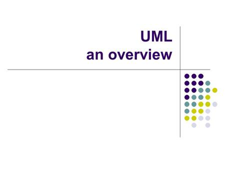 UML an overview. Background What are object-oriented (OO) methods? OO methods provide a set of techniques for analyzing, decomposing, and modularizing.