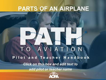 PARTS OF AN AIRPLANE Click on this box and edit text to add pilot or teacher name.