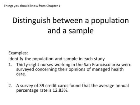 Distinguish between a population and a sample