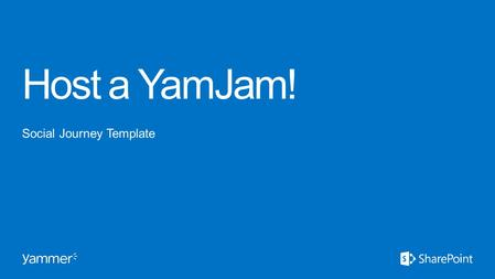 Host a YamJam! Social Journey Template.