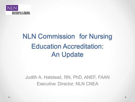 NLN Commission for Nursing Education Accreditation: An Update