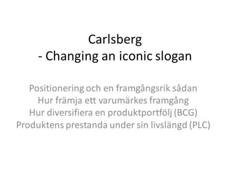 Carlsberg - Changing an iconic slogan