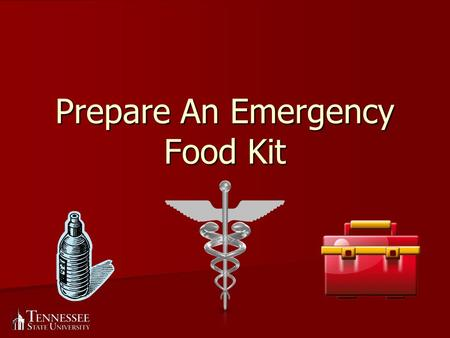 Prepare An Emergency Food Kit. What is an Emergency Food Kit? 3 day supply of food and water for each household member. 3 day supply of food and water.