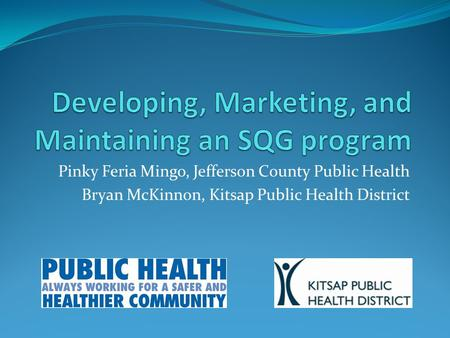 Pinky Feria Mingo, Jefferson County Public Health Bryan McKinnon, Kitsap Public Health District.