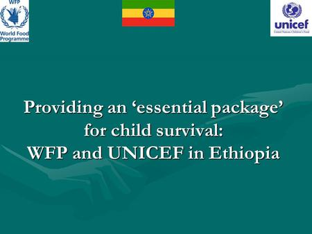 Providing an 'essential package' for child survival: WFP and UNICEF in Ethiopia.