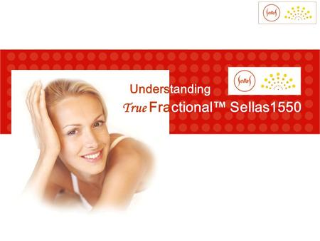 True Fractional™ Sellas1550 Understanding. Treatment Photo Gallery ▪ Scar Pre-opPost 2nd op Stamp 55mJ 169PPA 3Pass.