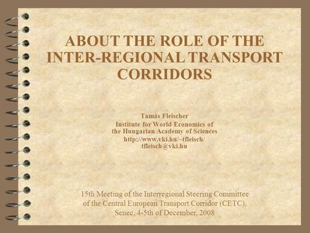 Tamás Fleischer Institute for World Economics of the Hungarian Academy of Sciences  15th Meeting of the Interregional.