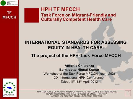 TF MFCCH HPH TASK FORCE ON MIGRANT FRIENDLY AND CULTURALLY COMPETENT HEALTHCARE HEALTH PROMOTING HOSPITALS NETWORK OF EMILIA – ROMAGNA AZIENDA USL DI REGGIO.