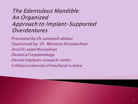 Presented by:Dr.samaneh abbasi Supervised by: Dr. Mansour Rismanchian