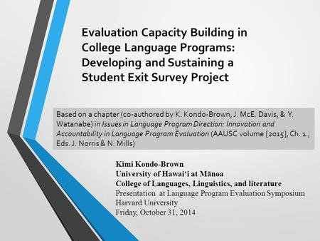 Evaluation Capacity Building in College Language Programs: Developing and Sustaining a Student Exit Survey Project Based on a chapter (co-authored by K.