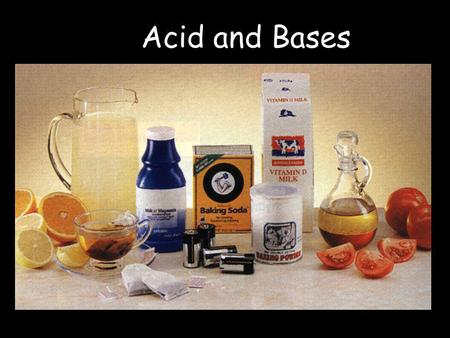 Acid and Bases. Properties of an Acid  Tastes sour  Turns blue litmus paper red  Has a pH of less than 7  Lemon juice and vinegar are good examples.