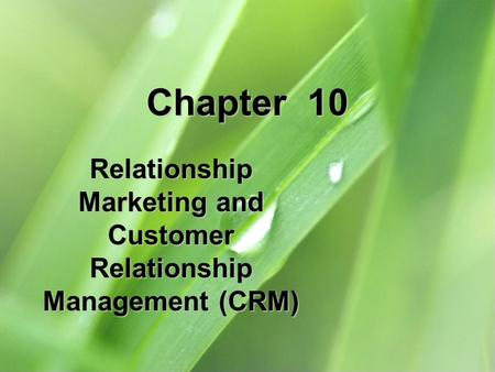 Relationship Marketing and Customer Relationship Management (CRM)
