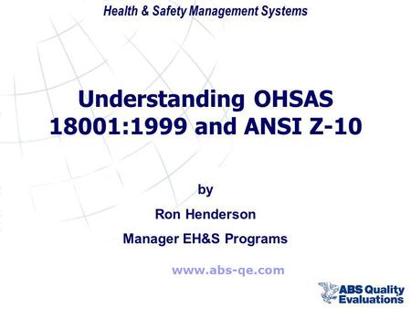 Understanding OHSAS 18001:1999 and ANSI Z-10