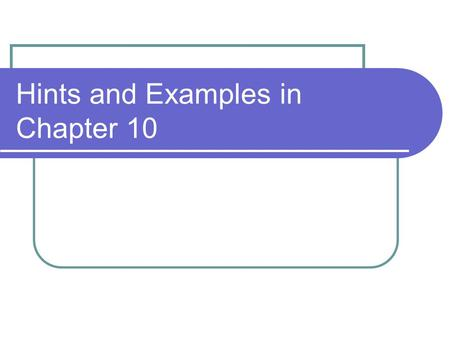 Hints and Examples in Chapter 10