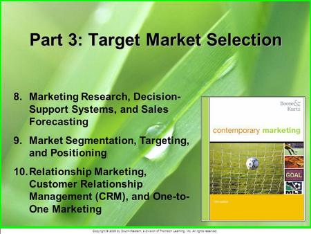 Copyright © 2006 by South-Western, a division of Thomson Learning, Inc. All rights reserved. Part 3: Target Market Selection 8.Marketing Research, Decision-