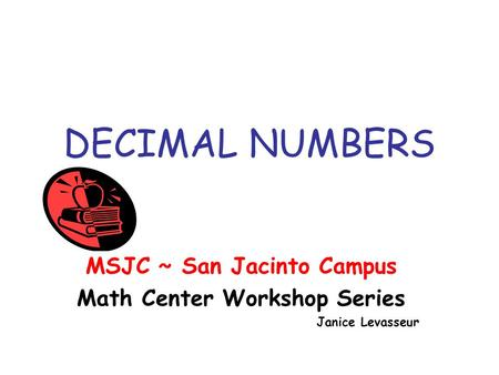 MSJC ~ San Jacinto Campus Math Center Workshop Series