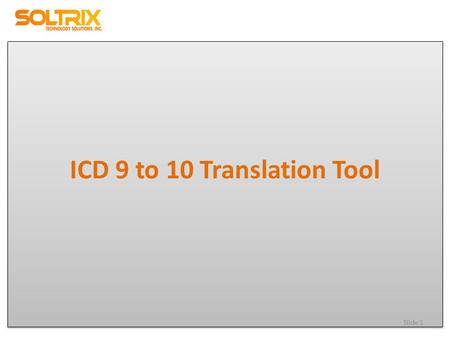 ICD 9 to 10 Translation Tool Slide 1. Agenda Framework Overview Functional Coverage Feature List Screenshots Conversion Approach Framework Architecture.