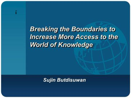 บริษัท โลโก้ Breaking the Boundaries to Increase More Access to the World of Knowledge Sujin Butdisuwan.