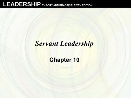 Servant Leadership Chapter 10.