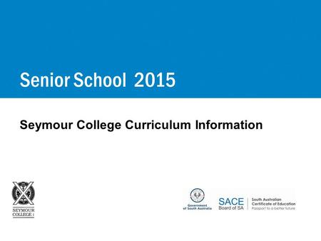 Seymour College Curriculum Information Senior School 2015.