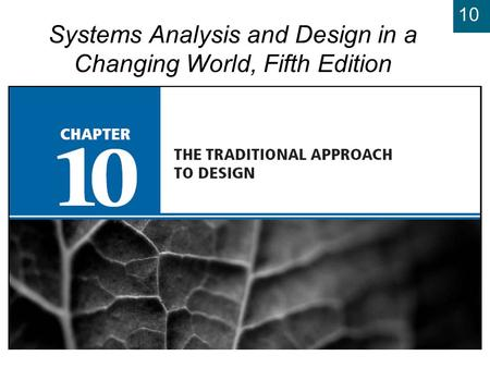 10 Systems Analysis and Design in a Changing World, Fifth Edition.