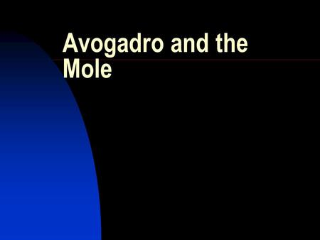 Avogadro and the Mole. HIGHER GRADE CHEMISTRY CALCULATIONS Avogadro and the Mole.. Avogadro's constant is the number of 'elementary particles' in one.