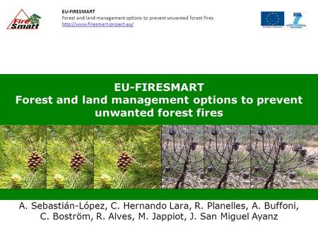 EU-FIRESMART Forest and land management options to prevent unwanted forest fires  EU-FIRESMART Forest and land management.
