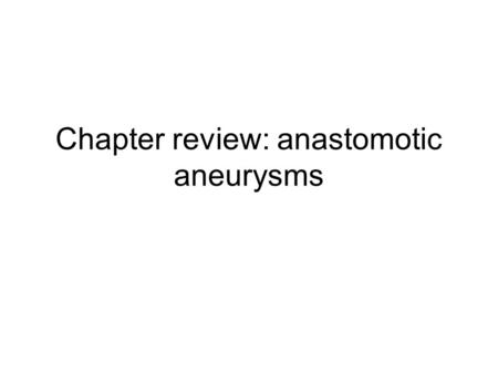 Chapter review: anastomotic aneurysms. Incidence 30 year experience 6090 aorto-iliofemoral anastomoses –2.4% femoral arteries, 0.4% aorta, 0.8% iliac.
