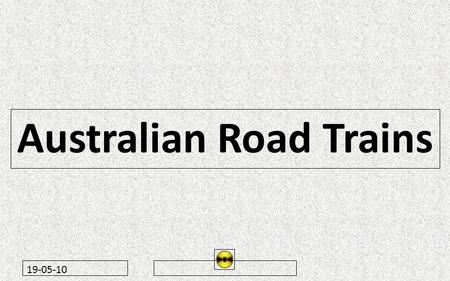 19-05-10 Australian Road Trains. 19-05-10.