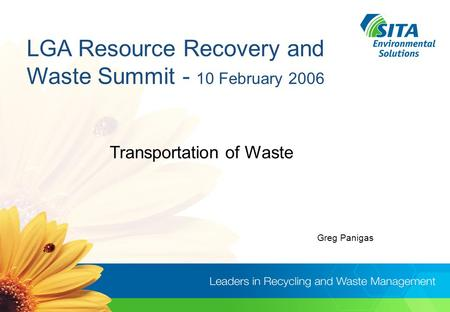 LGA Resource Recovery and Waste Summit - 10 February 2006 Transportation of Waste Greg Panigas.