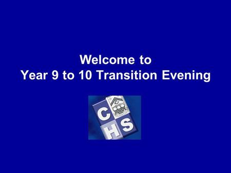 Welcome to Year 9 to 10 Transition Evening. Support for the move to GCSE Expectations of our Year 10 students KS4 Uniform Lunchtime opportunities for.