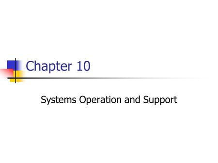 Systems Operation and Support