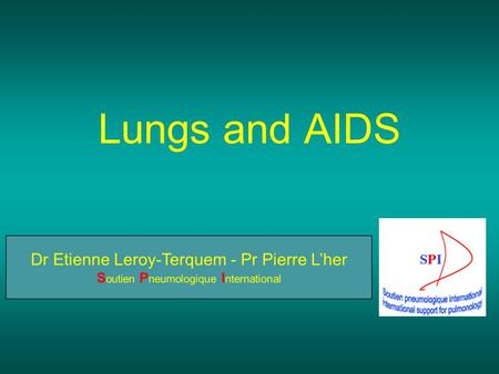 Lungs and AIDS. Incidence of TB: HIV (+) vs HIV (-) TB Infection 3-13% every year 5% first 2 years >30% lifetime