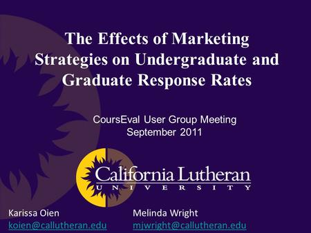 Karissa Oien Melinda Wright  The Effects of Marketing Strategies.
