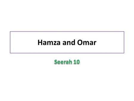 Hamza and Omar. The Muslims were facing hard times in Mecca. A turning point in the history of Islam came when Hamza and 'Umar embraced Islam. Both men.