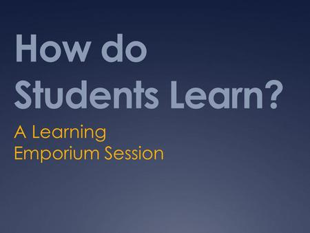How do Students Learn? A Learning Emporium Session.