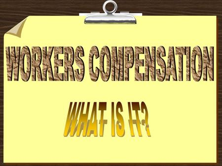 WHAT IS WORKERS COMPENSATION? Workers compensation laws provide money and medical benefits to an employee who has an injury as a result of an accident,