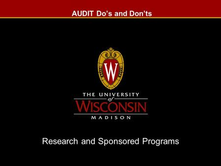 AUDIT Do's and Don'ts Research and Sponsored Programs.