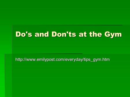 Do's and Don'ts at the Gym