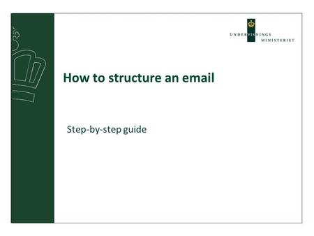 How to structure an email Step-by-step guide.