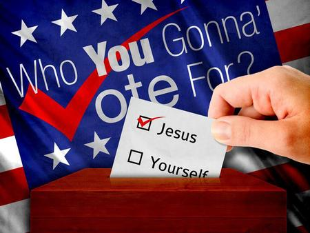 Voting Biblical Values … How do I chose in confusing Times? Romans 13:1-7.