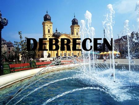 DEBRECEN. Location Debrecen is located on the Great Hungarian Plain, 220 km (137 mi) east of Budapest. Situated nearby is the Hortobágy, a national park.