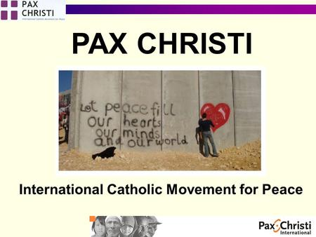 International Catholic Movement for Peace PAX CHRISTI.