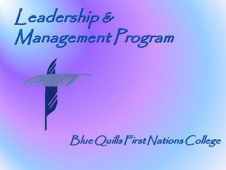 Leadership & Management Program Blue Quills First Nations College.