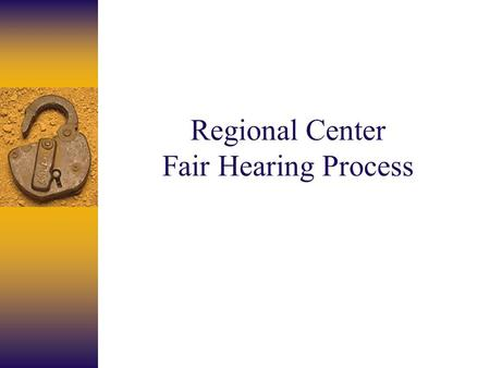 Regional Center Fair Hearing Process. The Regional Center Fair Hearing Process can include the following steps if all parties agree.  RC sends a written.