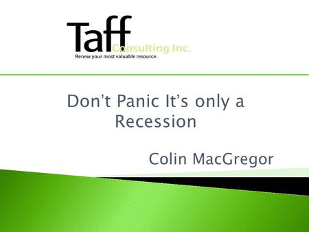 Don't Panic It's only a Recession Colin MacGregor.