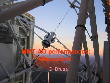 MMT-AO performances: discussion G. Brusa. Outline Interaction matrix AO system model Calibration issues Performance estimation Tip-tilt error Accelerometer.
