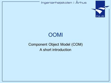 Component Object Model (COM) A short introduction